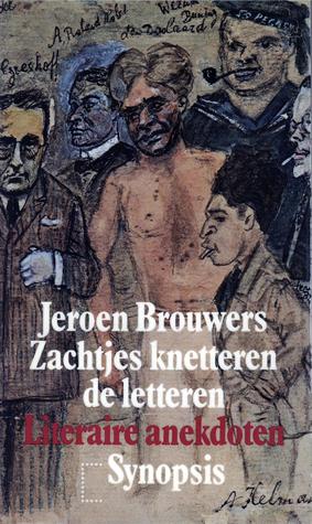 Zachtjes knetteren de letteren Jeroen Brouwers
