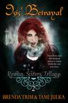 Isis' Betrayal (Rowan Sister's Trilogy, Book 2)