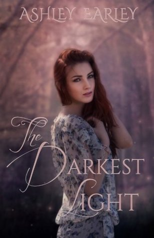 The Darkest Light by Ashley Earley