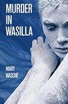 Murder in Wasilla