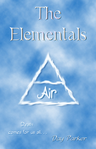 The Elementals: Air by Day Parker