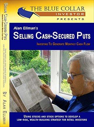 Alan Ellmans Selling Cash-Secured Puts  by  Ellman Alan