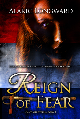 Reign of Fear: Story of French Revolution and Napoleonic Wars  by  Alaric Longward
