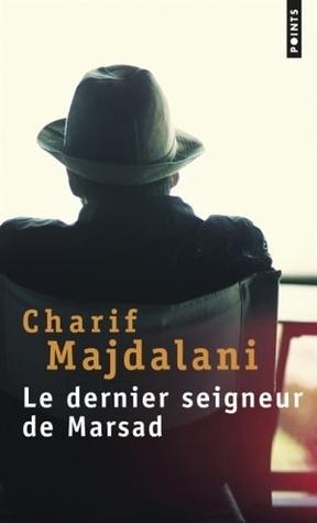 Le Dernier Seigneur De Marsad Charif Majdalani