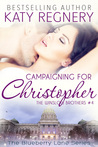 Campaigning for Christopher (The Winslow Brothers, #4)
