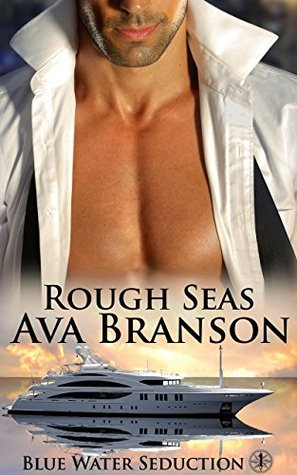 Rough Seas (Blue Water Seduction Book 1)