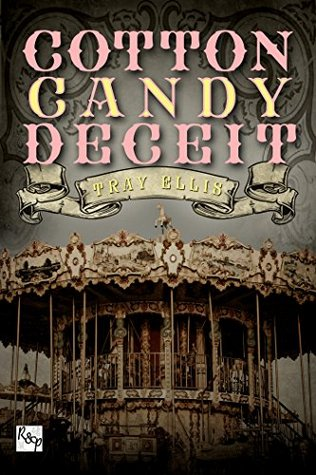 Recent Release Short Story Review:  Cotton Candy Deceit (A Circus Art #1) by Tray Ellis