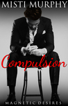 Compulsion (Magnetic Desires #1)