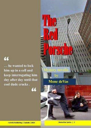 The Red Porsche: Mystery novella Mone deVas