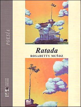 Ratada  by  Rosabetty Muñoz