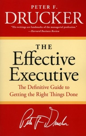 The Effective Executive: The Definitive Guide to Getting the Right Things Done (Paperback)