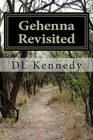 Gehenna Revisited: Rebutting Francis Chan  by  DL Kennedy