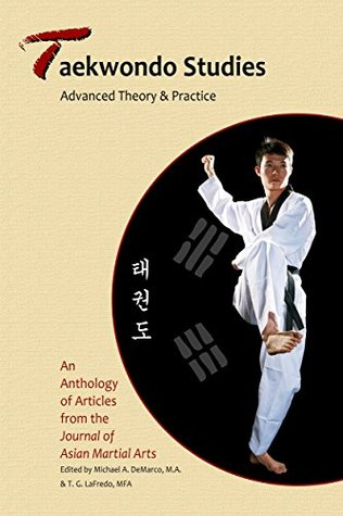 Taekwondo Studies: Advanced Theory and Practice  by  Willy Pieter