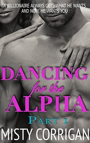Dancing for the Alpha (The Willing Captive Series) Misty Corrigan