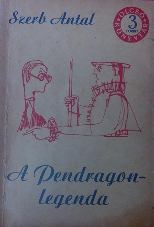 A Pendragon-legenda Antal Szerb