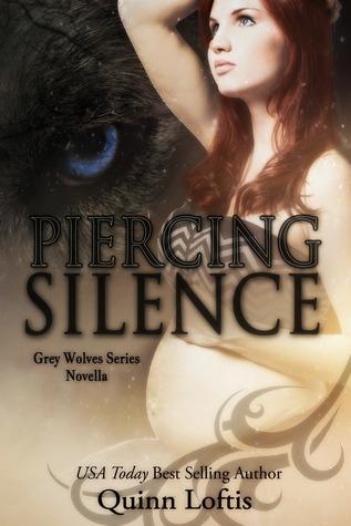 Piercing Silence (The Grey Wolves #8.5)  by  Quinn Loftis