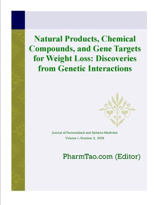 Natural Products, Chemical Compounds, and Gene Targets for Weight Loss: Discoveries from Genetic Interactions  by  PharmTao.com