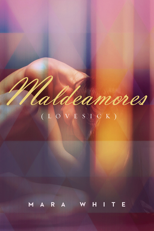 Maldeamores (Lovesick) de Mara White  25324885