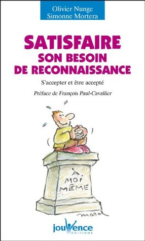 Satisfaire son besoin de reconnaissance  by  Olivier Nunge