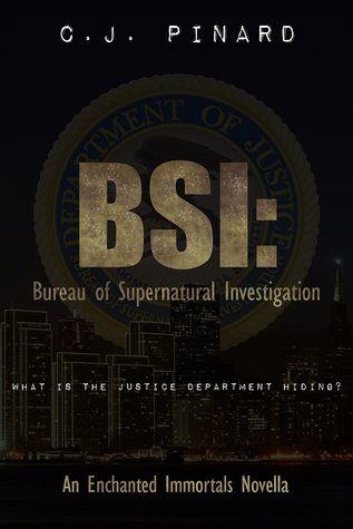BSI: Bureau of Supernatural Investigation (An Enchanted Immortals Novella)