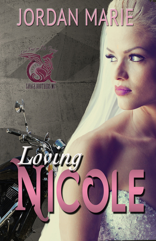 Loving Nicole (Savage Brothers MC, #3)