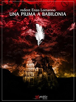 Una piuma a Babilonia  by  Redent Enzo Lomanno
