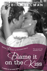 Blame It on the Kiss
