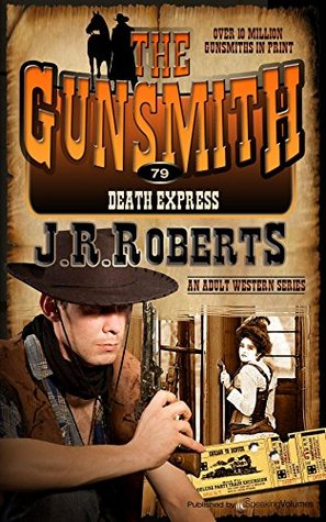 Death Express (The Gunsmith Book 79)  by  J.R. Roberts