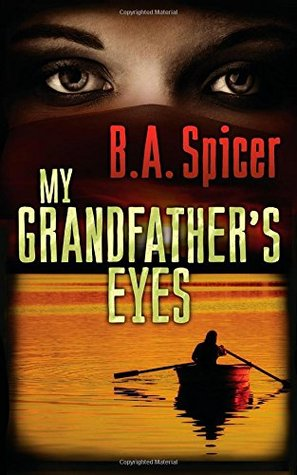 My Grandfather's Eyes by B. A. Spicer