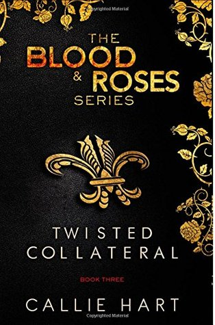 Twisted & Collateral (Blood & Roses #5-6) - Callie Hart