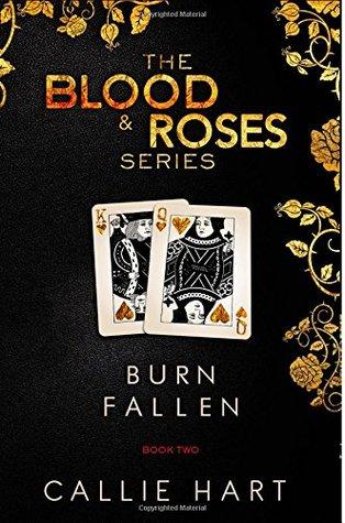 Burn & Fallen (Volume 2) (Blood & Roses #3-4) - Callie Hart
