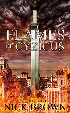 The Flames of Cyzicus: A Cassius Corbulo short story (Agent of Rome, #1.5)