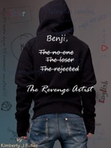 Benji, The No One, The Loser, The Rejected, The Revenge Artist by Kimberly J. Fuller