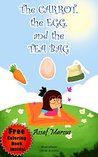 Children's Book: The Carrot, the Egg and the Tea Bag: (Children's Picture Book Dealing With Pressure) (Ages 5-10) (Inspiring Children Books Collection)