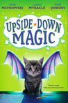 Upside-Down Magic by Sarah Mlynowski