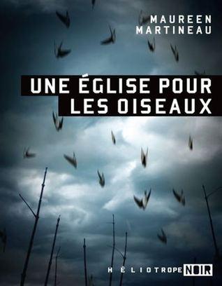 Une église pour les oiseaux  by  Maureen Martineau