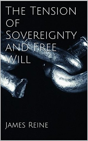 The Tension of Sovereignty and Free Will James Reine