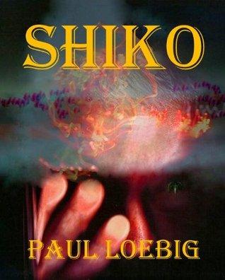 Shiko (The Waldstein Hexos Book 1) Paul Loebig