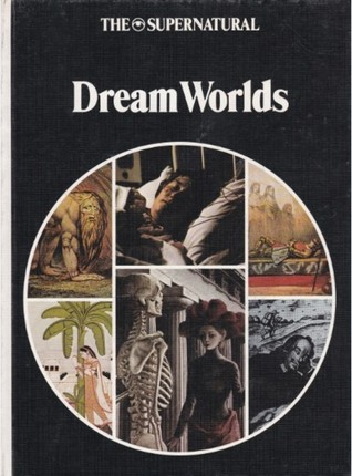 The Supernatural Series: Dream Worlds  by  Colin Wilson