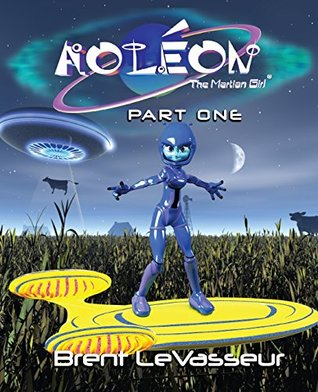 Aoleon The Martian Girl: Science Fiction Saga - Part 1 First Contact