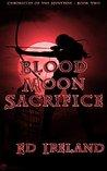 Blood Moon Sacrifice (Chronicles of the Huntress Book 2)
