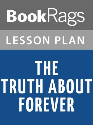The Truth About Forever Lesson Plans  by  BookRags
