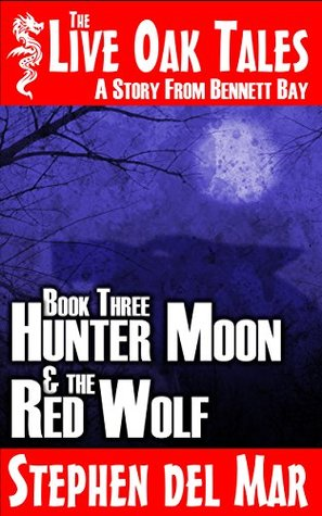 Recent Release Review:  Hunter Moon & The Red Wolf by Stephen del Mar