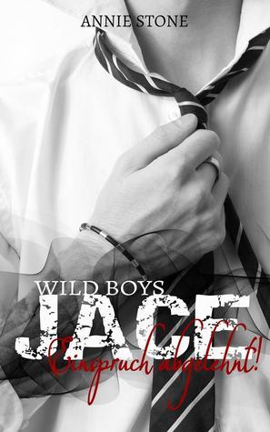 JACE - Einspruch abgelehnt! (Wild Boys 1) Annie Stone