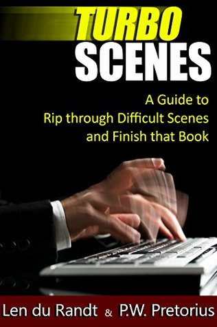 Turbo Scenes: A Guide to Rip through Difficult Scenes and Finish that Book  by  Len du Randt