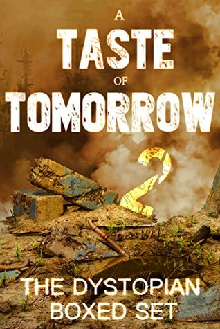 http://www.amazon.com/Taste-Tomorrow-Dystopian-Boxed-Collection-ebook/dp/B00XZNSWAY/ref=la_B001H6KJPW_1_22?s=books&ie=UTF8&qid=1435024887&sr=1-22&refinements=p_82%3AB001H6KJPW