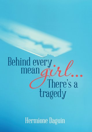 Behind every mean girl...There's a tragedy