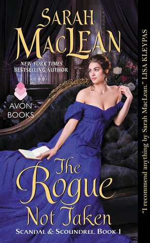 Virtual Tour/#Review/#Giveaway: The Rogue Not Taken (Scandal & Scoundrel #1) @sarahmaclean @TastyBookTours