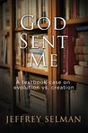 God Sent Me: A textbook case on evolution vs. creation