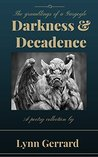 Darkness and Decadence: The Grumblings of a Gargoyle
